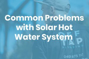 common issues with solar hot water