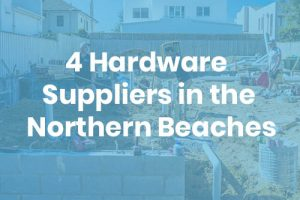 hardware suppliers northern beaches